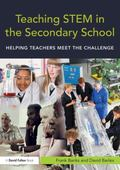 Teaching STEM in the Secondary School : How teachers and schools can meet the Challenge