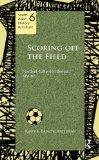 Scoring Off the Field: Football Culture in Bengal, 1911-80 (South Asian History and Culture)