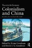 Twentieth Century Colonialism and China: Localities, the Everyday, and the World