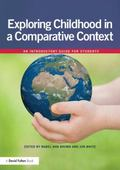 Introduction to Comparative Education, 0–11 : Childhood in Context