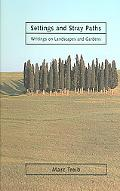 Settings and Stray Paths Writings on Landscapes and Gardens