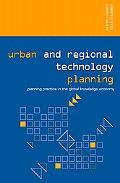 Urban And Regional Technology Planning Planning Practice in the Global Knowledge Economy