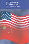 US-China Relations in the 21st Century Power Transition And Peace
