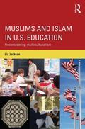 Muslims and Islam in U. S. Education : Reconsidering Multiculturalism