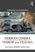 German Cinema - Terror and Trauma Since 1945