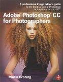 Adobe Photoshop CC for Photographers: A professional image editor's guide to the creative us...