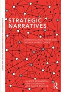 Strategic Narratives : Communication Power and the New World Order