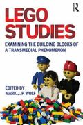 LEGO Studies : Examining the Building Blocks of a Transmedial Phenomenon