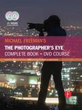 Michael Freeman's the Photographer's Eye Course : A Complete DVD + Book Masterclass