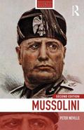 Mussolini (Routledge Historical Biographies)