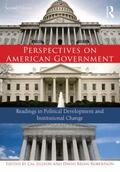 Perspectives on American Government : Readings in Political Development and Institutional Ch...