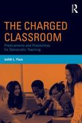 Charged Classroom : Predicaments and Possibilities for Democratic Teaching