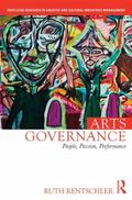 Arts Governance : People, Passion, Performance