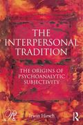 Interpersonal Tradition : The Origins of Psychoanalytic Subjectivity