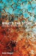 What's the Story : Essays about Art, Theater and Storytelling
