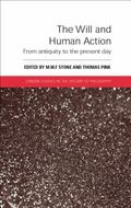 Will and Human Action : From Antiquity to the Present Day