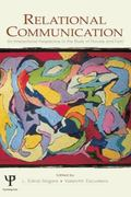 Relational Communication : An Interactional Perspective to the Study of Process and Form