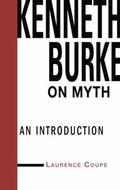 Kenneth Burke on Myth : An Introduction