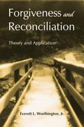 Forgiveness and Reconciliation : Theory and Application
