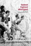 Fastest, Highest, Strongest A Critique of High-performance Sport