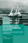 Preference Data for Environmental Valuation: Combining Revealed and Stated Approaches (Routl...