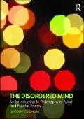 Disordered Mind: An Introduction to Philosophy of Mind and Mental Illness
