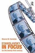 Stanislavsky in Focus: An Acting Master for the 21st Century