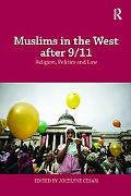 Muslims in the West after 9/11: Religion, Politics and Law