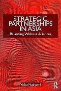 Strategic Partnerships in Asia: Balancing without alliances