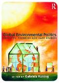 Global Environmental Politics : Concepts, Theories and Case Studies