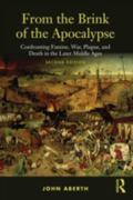 From the Brink of the Apocalypse: Confronting Famine, War, Plague and Death in the Later Mid...