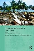 Tsunami Recovery in Sri Lanka: Ethnic and Regional Dimensions (Routledge Contemporary South ...