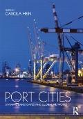 Port Cities : Dynamic Landscapes and Global Networks