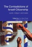 The Contradictions of Israeli Citizenship: Land, Religion and State (Routledge Studies in Mi...