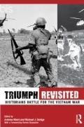 Triumph Revisited: Historians Battle for the Vietnam War