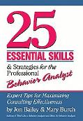 25 Essential Skills & Strategies for the Professional Behavior Analyst: Expert Tips for Maxi...