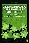 Linking Reading Assessment to Instruction: An Application Worktext for Elementary Classroom ...