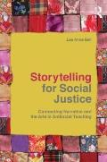 Storytelling for Social Justice: Connecting Narrative and the Arts in Antiracist Teaching (T...