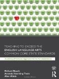 Teaching to Exceed the English Language Arts Common Core State Standards: A Literacy Practic...