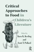 Critical Approaches to Food in Children's Literature (Children's Literature and Culture)
