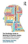 Routledge Guide to Working in Criminal Justice : Employability Skills and Careers in the Cri...