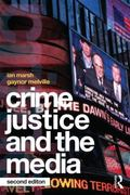 Crime, Justice and the Media : Second Edition