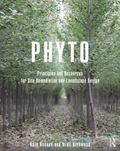 Phyto : Principles and Resources for Site Remediation and Landscape Design