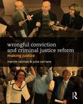 Making Justice : The Innocence Challenge to Criminal Justice Policy and Practice