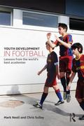Youth Development in Football : Lessons from the World's Best Professional Clubs
