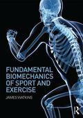 Fundamental Biomechanics of Sport and Exercise