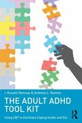 Adult ADHD Tool Kit : Using CBT to Facilitate Coping Inside and Out