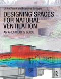 Designing Spaces for Natural Ventilation : An Architect's Guide