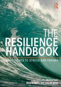 Resilience Handbook : Approaches to Stress and Trauma