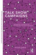 Talk Show Campaigns : Presidential Candidates on the Entertainment Talk Show Circuit